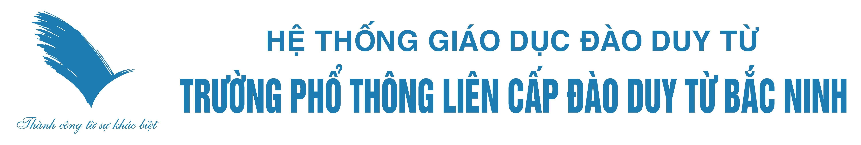 Trường PTLC Đào Duy Từ – Bắc Ninh | www.thptdaoduytubn.vn – PTLC Đào Duy Từ Bắc Ninh